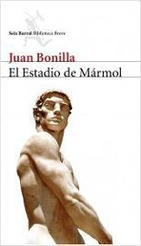 El estadio de mármol - Juan Bonilla