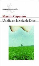 Un día en la vida de Dios - Martín Caparrós