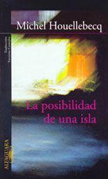 La posibilidad de una isla - Michel Houellebecq