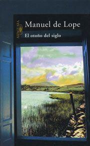 El otoño del siglo - Manuel de Lope