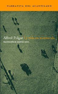 La vida en minúscula - Alfred Polgar