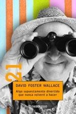 Algo supuestamente divertido que nunca volveré a hacer - David Foster Wallace