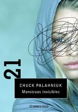 Monstruos invisibles - Chuck Palahniuk