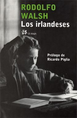 Los irlandeses - Rodolfo Walsh