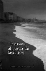 el cerco de beatrice - Celso Castro