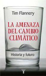 La amenaza del cambio climático - Tim Flannery