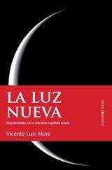 La luz nueva - Vicente Luis Mora