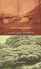 La reliquia viviente - Iván Turguéniev