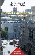 Sexteto de Madrid y otros cuentos - José Manuel Benítez Ariza