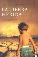 La tierra herida - Miguel Delibes