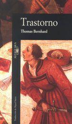 Trastorno - Thomas Bernhard