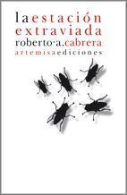 La estación extraviada - Roberto A. Cabrera