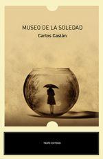 Museo de la soledad - Carlos Castán