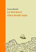 La literatura vista desde lejos - Franco Moretti
