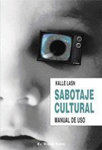 Sabotaje cultural - Kalle Lasn