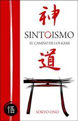 Sintoísmo. El camino de los kami - Sokyo Ono