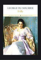 Trilby - George du Maurier