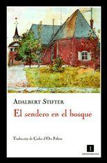 El sendero en el bosque - Adalbert Stifter