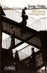 Mentiras contagiosas - Jorge Volpi
