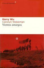Vientos amargos - Harry Wu