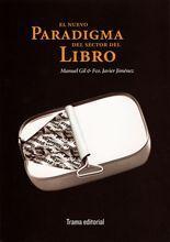 El nuevo paradigma del sector del libro - Manuel Gil & Francisco Javier Jiménez