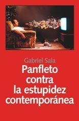 Panfleto contra la estupidez contemporánea - Gabriel Sala