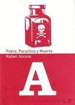 Pobre, Paralítico y Muerto - Rafael Azcona
