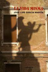 La vida misma - José Luis García Martín