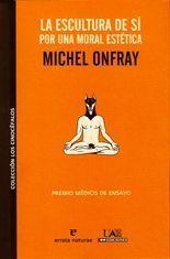 La escultura de sí - Michel Onfray