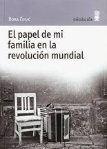 El papel de mi familia en la revolución mundial - Bora Ćosić
