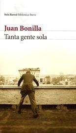 Tanta gente sola - Juan Bonilla
