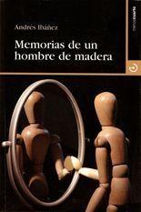 Memorias de un hombre de madera - Andrés Ibáñez