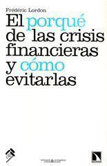 El porqué de las crisis financieras y cómo evitarlas - Frédéric Lordon