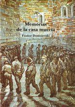 Memorias de la casa muerta - Fiodor M. Dostoievski