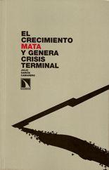 El crecimiento mata y genera crisis terminal - Julio García Camarero
