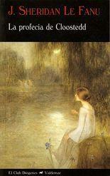 La profecía de Cloostedd - J. Sheridan Le Fanu