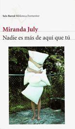 Nadie es más de aquí que tú - Miranda July