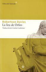 La lira de Orfeo - Robertson Davies