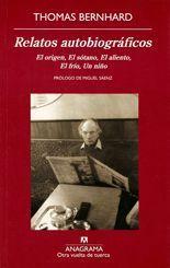 Relatos autobiográficos - Thomas Bernhard