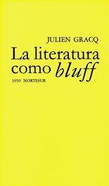 La literatura como bluff - Julien Gracq