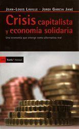 Crisis capitalista y economía solidaria - Jean-Louis Laville y Jordi Garcia Jané