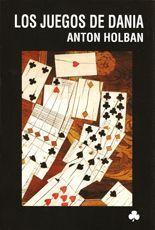 Los juegos de Dania - Anton Holban