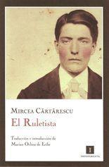 El Ruletista - Mircea Cărtărescu
