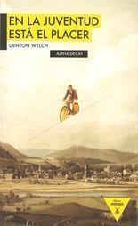 En la juventud está el placer - Denton Welch