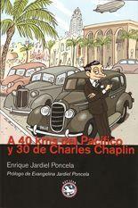 A 40 kms del Pacífico y 30 de Charles Chaplin - Enrique Jardiel Poncela