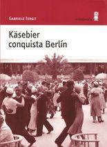 Käsebier conquista Berlín - Gabriele Tergit