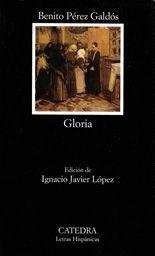 Gloria - Benito Pérez Galdós