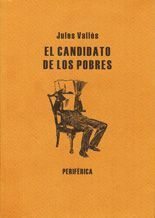 El candidato de los pobres - Jules Vallès