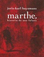 Marthe, historia de una fulana - Joris-Karl Huysmans