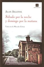 Sábado por la noche y domingo por la mañana - Alan Sillitoe